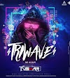 TRIWAVE - THE ALBUM (REMIX) - DJ TUSHAR RJN