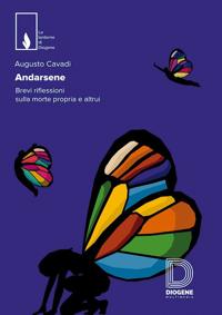 Andarsene. Brevi riflessioni sulla morte propria e altrui. Di Augusto Cavadi.