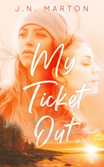 My Ticket Out by J.N. Marton