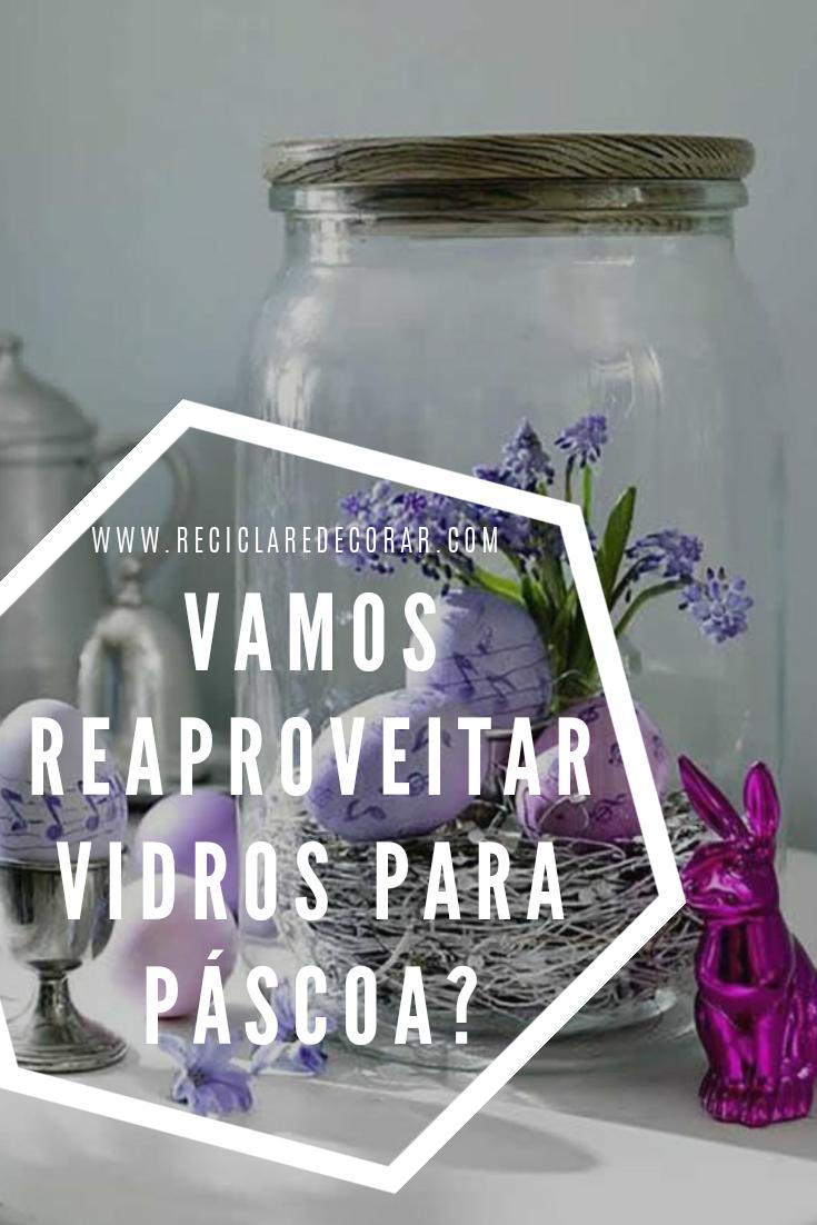 O que fazer, Reaproveitar, reciclar vidros para Páscoa