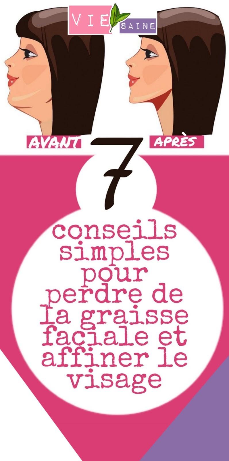 7 conseils simples pour perdre de la graisse faciale et affiner le visage