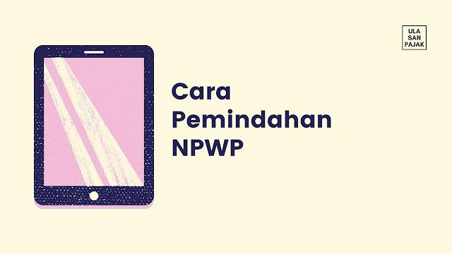 Cara Pemindahan NPWP