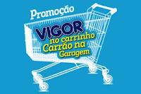 Promoção Vigor no Carrinho, Carrão na Garagem! promocaovigornocarrinho.com.br