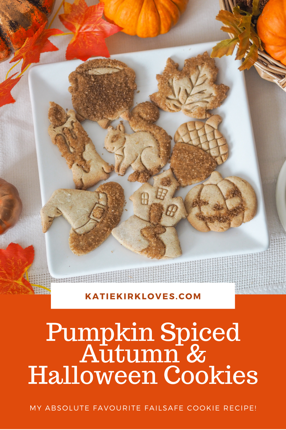 PIN IT! Pumpkin Spiced Autumn & Halloween Cookie Recipe, Katie Kirk Loves, Autumn Recipe, Fall Recipe, UK Food Blogger, Sugar Cookies, Pumpkin Spice Cookies, Pumpkin Spice Sugar Cookies, Halloween Recipe, Autumn Baking, Fall Baking, Biscuit Recipe, UK Recipe