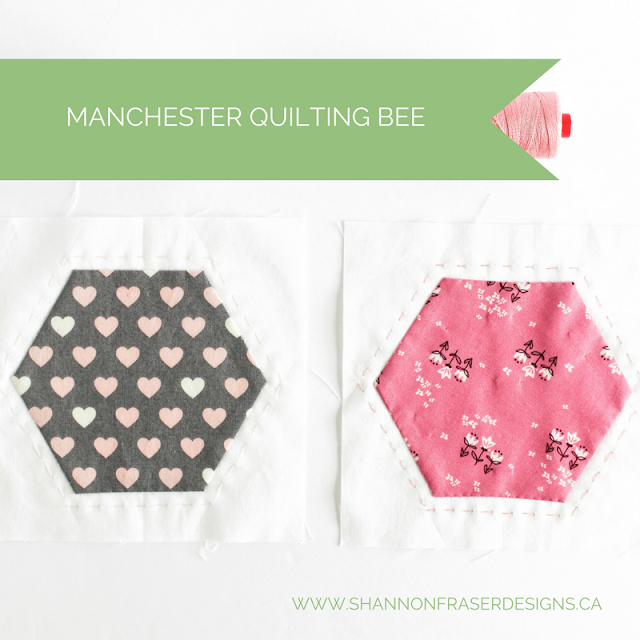 Manchester Quilting Bee | Quilt Drive | Shannon Fraser Designs | Quilting Community | Modern Quilting | Hexies | Hand Quilting