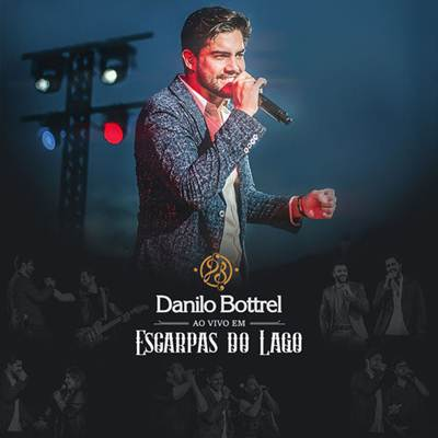 Danilo Bottrel - Ao Vivo em Escarpas do Lago
