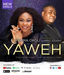 Ifeoma Okoli Ft. Gabriel Eziashi - Yahweh [Lyrics + Video]