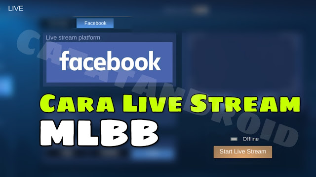 4 Cara Live Streaming Mobile Legends di Facebook Terbaru