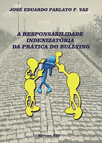 A RESPONSABILIDADE INDENIZATÓRIA DA PRÁTICA DO BULLYING