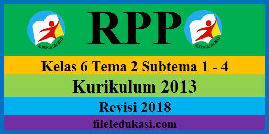 Rpp K13 Revisi 2018 Kelas 6 Tema 2 [Lengkap]