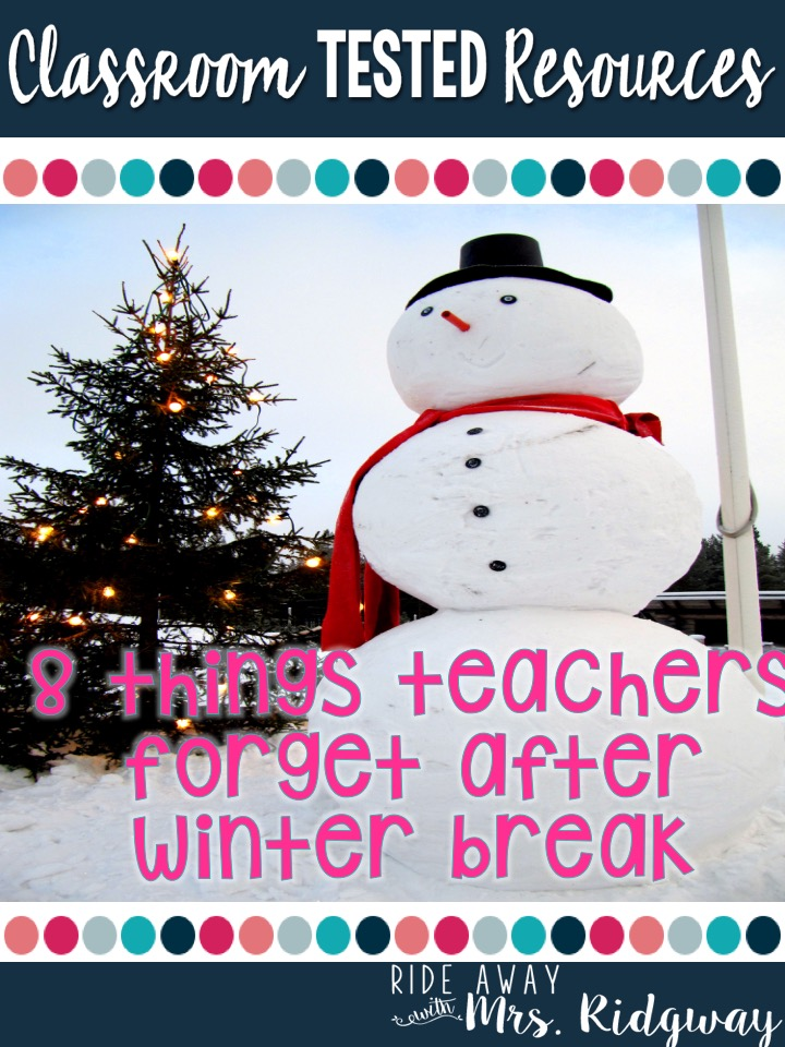 many teachers have the hardest time of their year right after winter break because they forget 8 simple things hopefully these tips will get you and your - When Is Christmas Break