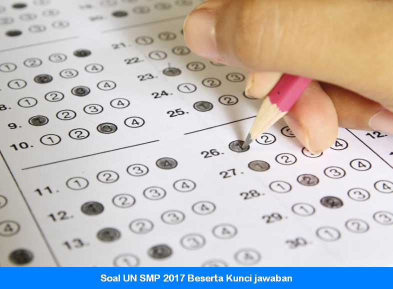 Soal UN SMP 2017 Beserta Kunci jawaban