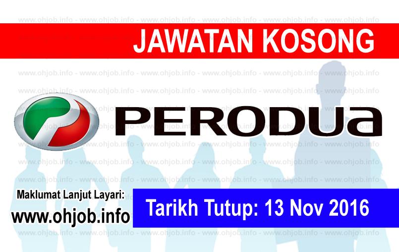 Jawatan Kerja Kosong Perusahaan Otomobil Kedua Berhad (PERODUA) logo www.ohjob.info november 2016