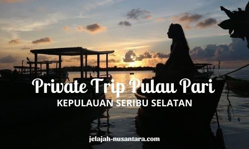 private trip pulau pari murah