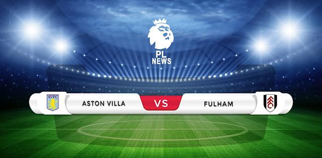 Aston Villa vs Fulham Prediction & Match Preview
