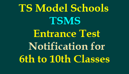 /2020/02/tsms-telangana-model-schools-Entrance-Test-for-6th-7th-8th-9th-10th-Class-Admissions-Notification-Apply-online-telanganams.cgg.gov.in-hall-tickets-results-merit-selection-list-download..htmlTS Model Schools Entrance Test Notification for 6th,7th,8th,9th,10th Class Admissions