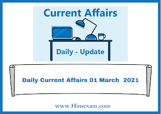 Daily Current Affairs 01 March  2021