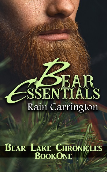 Bear Essentials by Rain Carrington. Bear Lake Chronicles Book One.