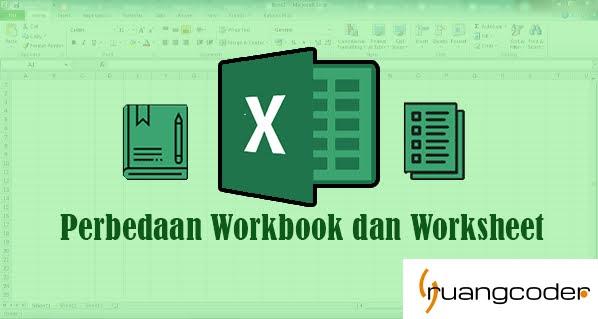 Perbedaan Workbook Dan Worksheet Pada Microsoft Excel