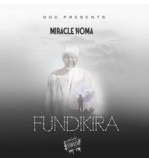 DOWNLOAD AUDIO | MIRACLE NOMA Ft  RAMA – FUNDIKIRA MP3