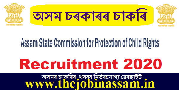 Assam State Commission for Protection of Child Rights Recruitment 2020