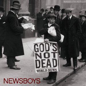 LYRICS: Newsboys - God's Not Dead (Like A Lion)