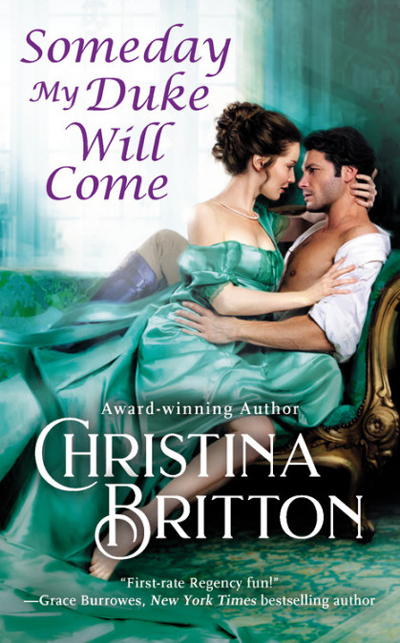 New Release: Someday My Duke Will Come (Isle of Sin #2) by Christina Britton