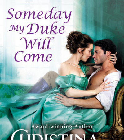New Release: Someday My Duke Will Come (Isle of Synne #2) by Christina Britton