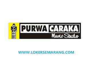 Loker Semarang Purwa Caraka Music Studio