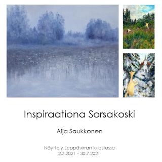 """Aija Saukkosen """"Inspiraationa Sorsakoski"""" taidenäyttely Leppävirralla"""