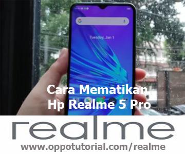 Cara Mematikan Hp Realme 5 Pro