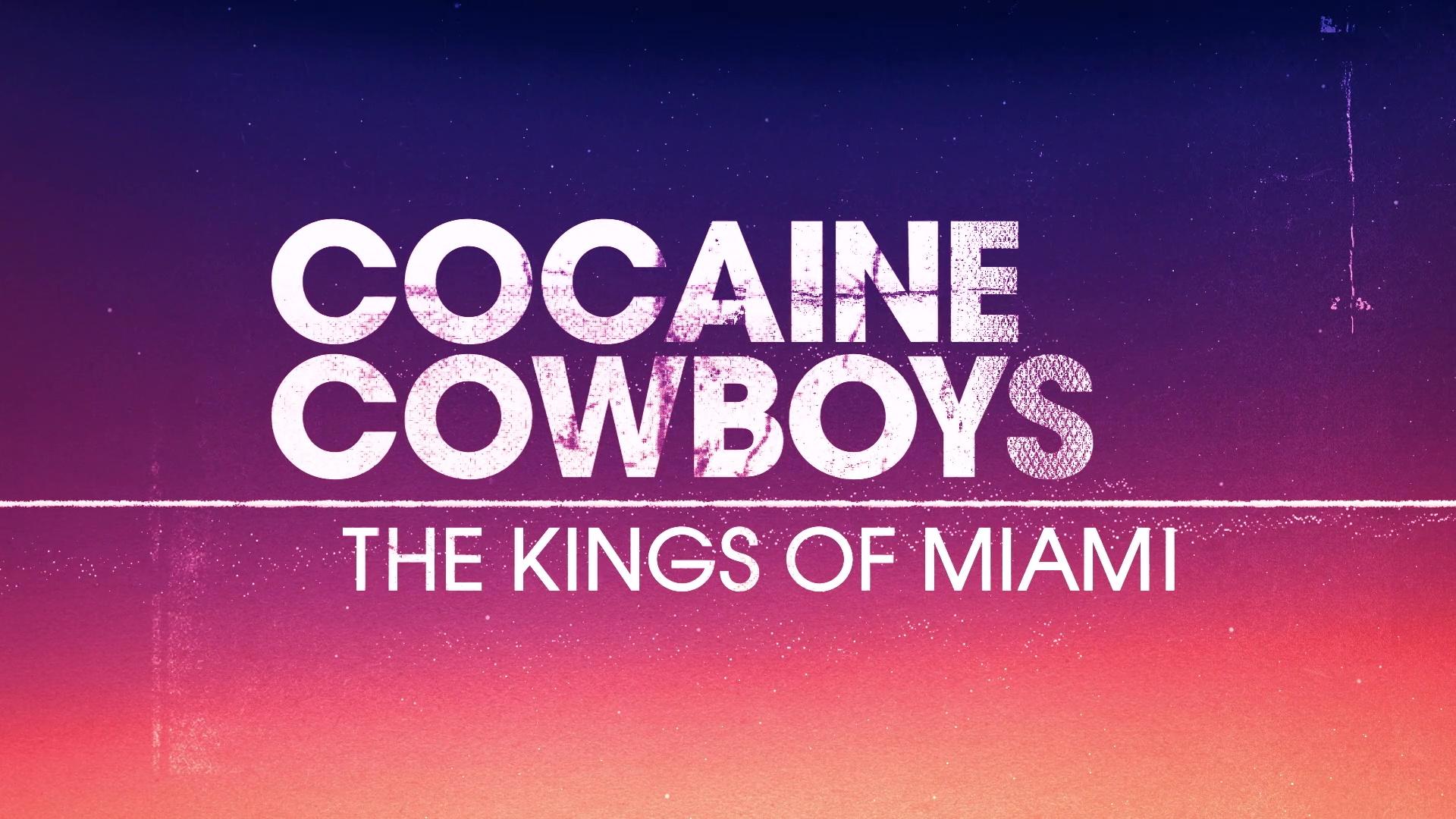 Cocaine Cowboys: Los reyes de Miami (2021) Temporada 1 1080p WEB-DL Latino