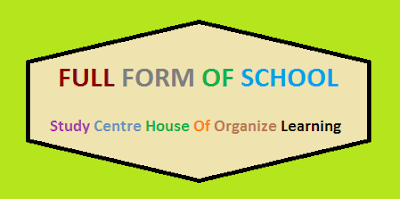 You Never Know These 10 (SCHOOL) Full Forms