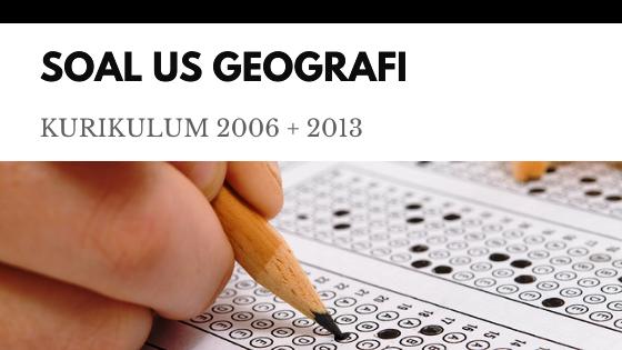 50 Soal Ujian Sekolah (US) PG Geografi 2020
