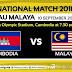 Live Streaming Malaysia VS Kemboja 10/9/2018 (Persahabatan)