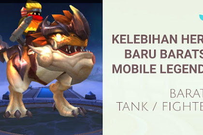 Kelebihan Hero Baru Barats ! Tank atau Fighter Mobile Legends