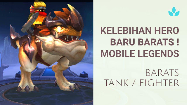 Kelebihan Hero Baru Barats ! Tank atau Fighter Mobile Legends