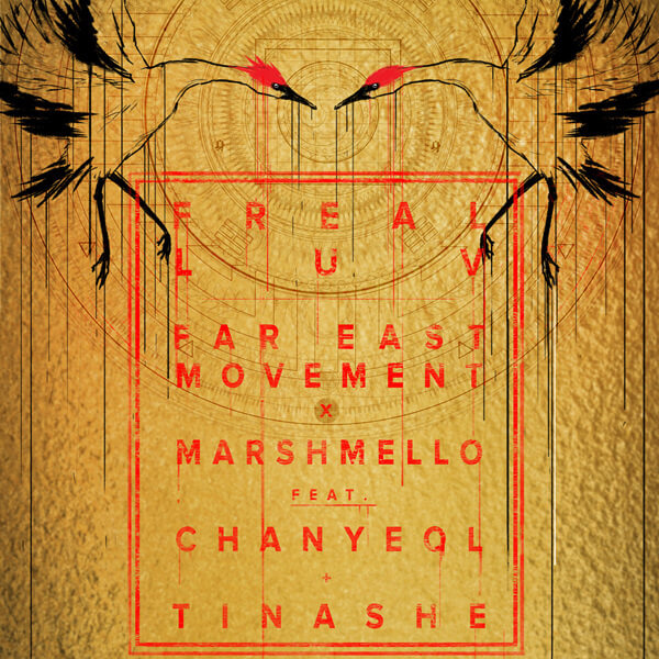 Far East Movement, Marshmello – Freal Luv (Feat. Chanyeol (찬열) Of EXO, Tinashe) Lyrics
