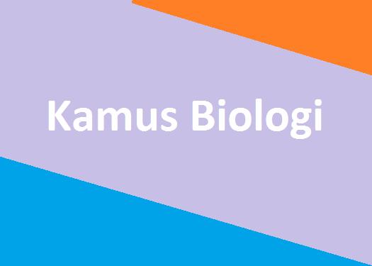 Kamus Biologi Lengkap Dengan Artinya