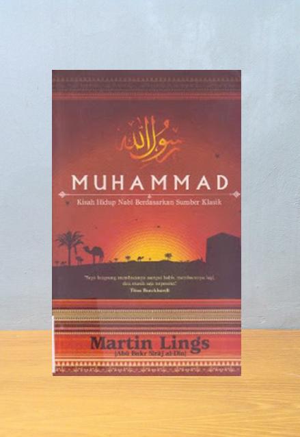MUHAMMAD: KISAH HIDUP NABI BERDASARKAN SUMBER KLASIK, Martin Lings