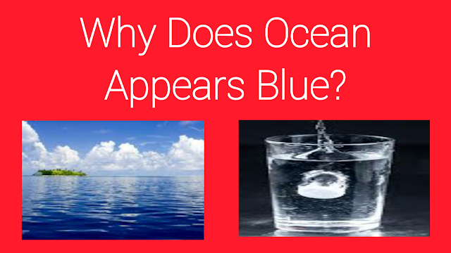 Why does ocean appears blue?