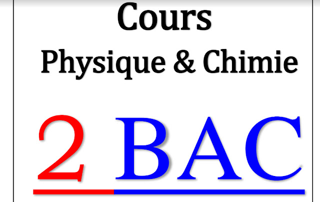 Cours physique chimie 2 bac pc international maroc.