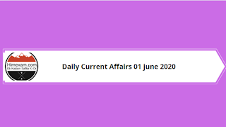 Daily Current Affairs 01 June 2020