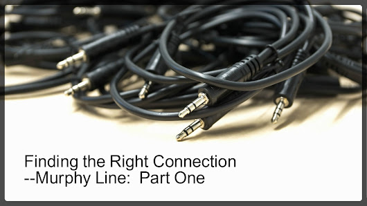 Finding The Right Connection --Murphy Line: Part One
