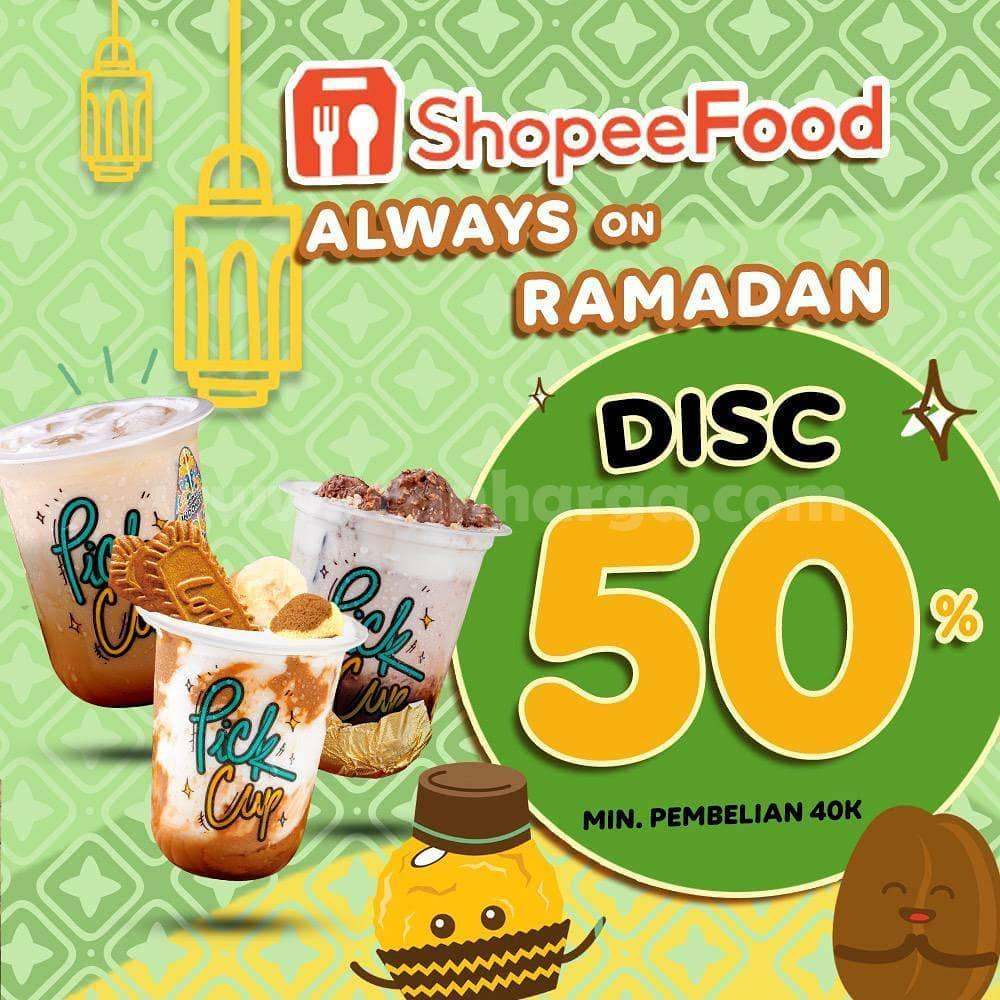 PICK CUP Promo Diskon 50% Always on Ramadhan via ShopeeFood
