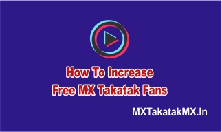 How To Increase Free MX Takatak Fans