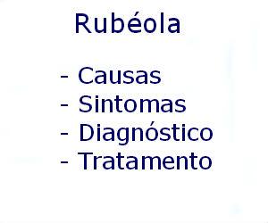 Rubéola causas sintomas diagnóstico tratamento prevenção riscos complicações