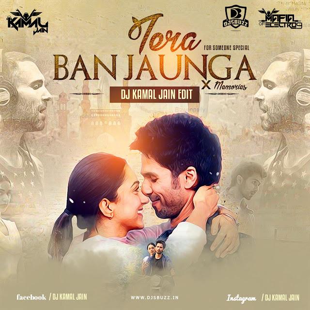 Tera Ban Jaunga × Memories (Remix) – DJ Kamal Jain