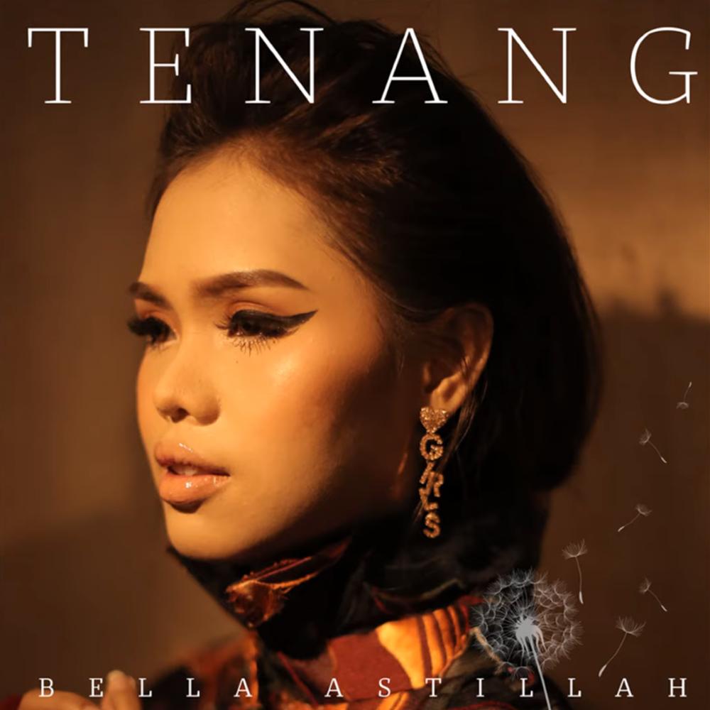 Lirik Lagu Bella Astillah - Tenang