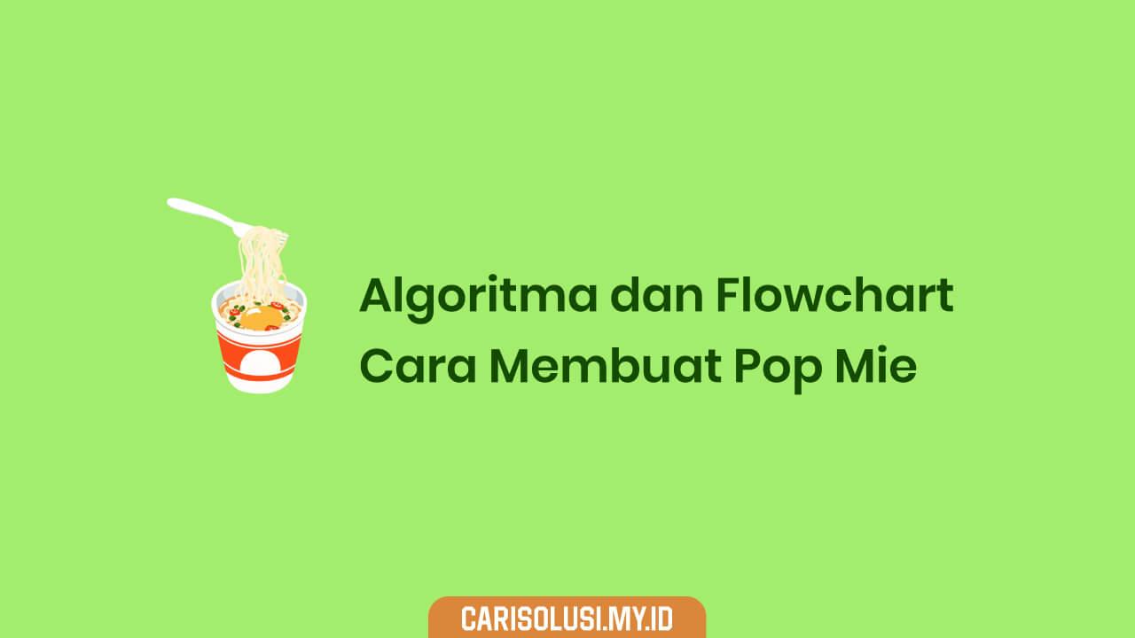 algoritma membuat pop mie